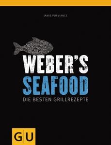 Weber Weber's Seafood - Die besten (Grillrezepte)