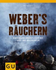 Weber Weber's Räuchern - Einfach und (unkompliziert mit Grill und Räucherofen)