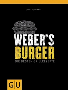 Weber Weber's Burger - Die besten Grillrezepte (mit und ohne Fleisch)